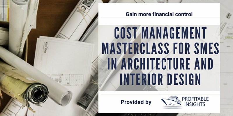 Cost Management Masterclass for SMEs in Architecture and Interior Design