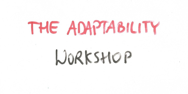 The Adaptability Workshop